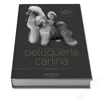 KUTYA-FODRÁSZAT / PELUQUERIA CANINA, gyakorlati útmutató